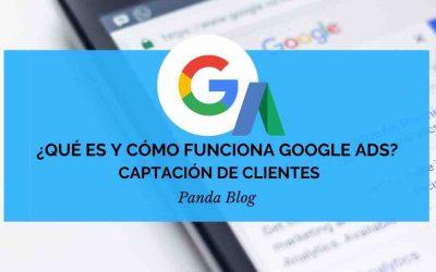 ¿Qué es y cómo funciona Google Ads?