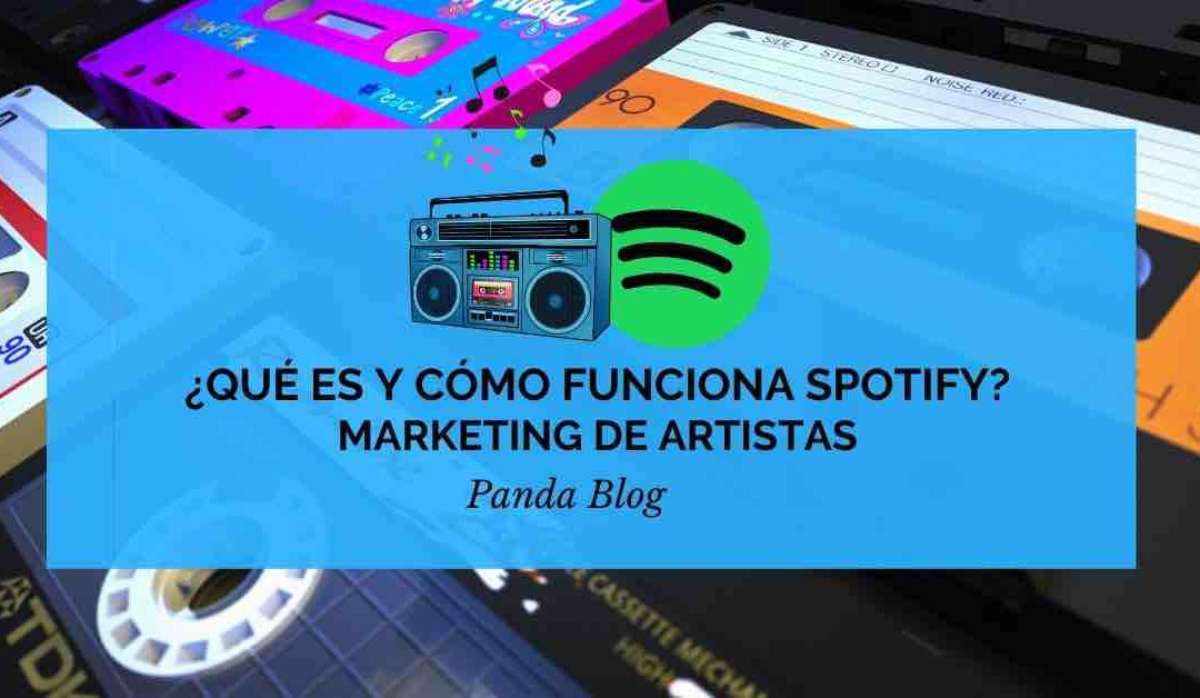 Qué es y como funciona Spotify – Marketing para artistas musicales