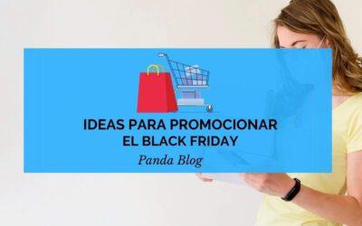 Como promocionar el Black Friday – Ideas y estrategias