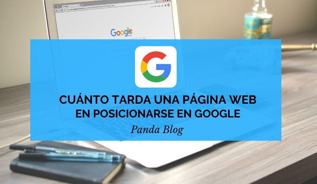 Cuánto tarda una página web en posicionarse en Google